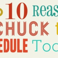 Top 10 Reasons to Chuck the Homeschool Schedule Today