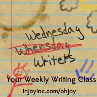 Wednesday Writers; injoyinc.com/ohjoy